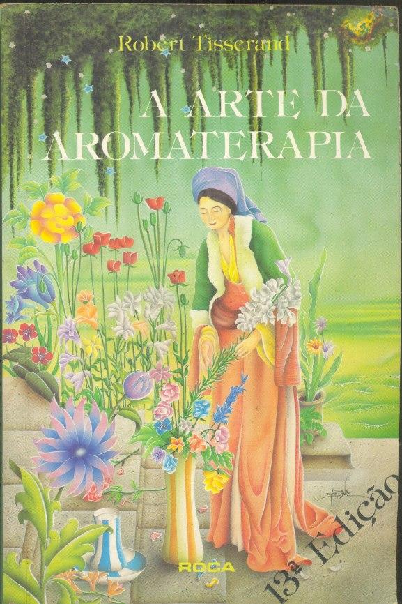 robert-tisserand-a-arte-da-aromaterapia_MLB-F-3592367184_122012